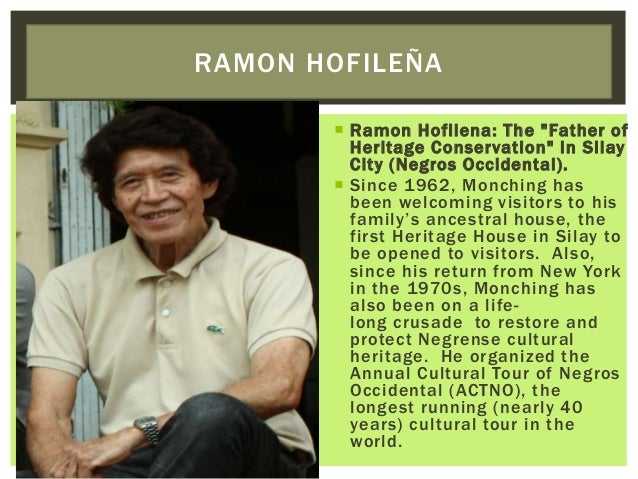 """ Ramon Hofilena: The """"Father of Heritage Conservation"""" in Silay City (Negros Occidental).  Since 1962, Monching has been..."""