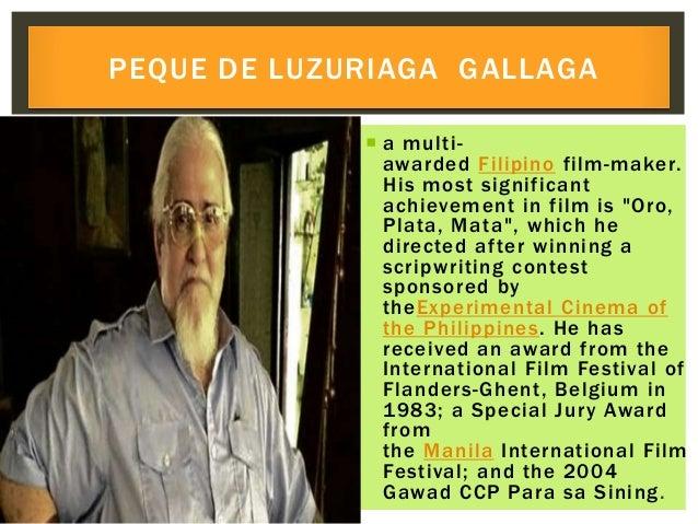 " a multi- awarded Filipino film-maker. His most significant achievement in film is ""Oro, Plata, Mata"", which he directed ..."