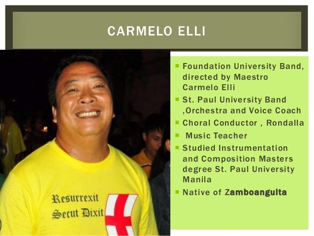  Foundation University Band, directed by Maestro Carmelo Elli  St. Paul University Band ,Orchestra and Voice Coach  Cho...
