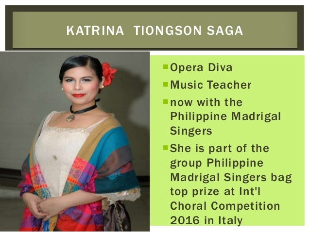 Opera Diva Music Teacher now with the Philippine Madrigal Singers She is part of the group Philippine Madrigal Singers...