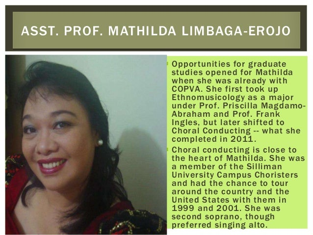  Opportunities for graduate studies opened for Mathilda when she was already with COPVA. She first took up Ethnomusicolog...