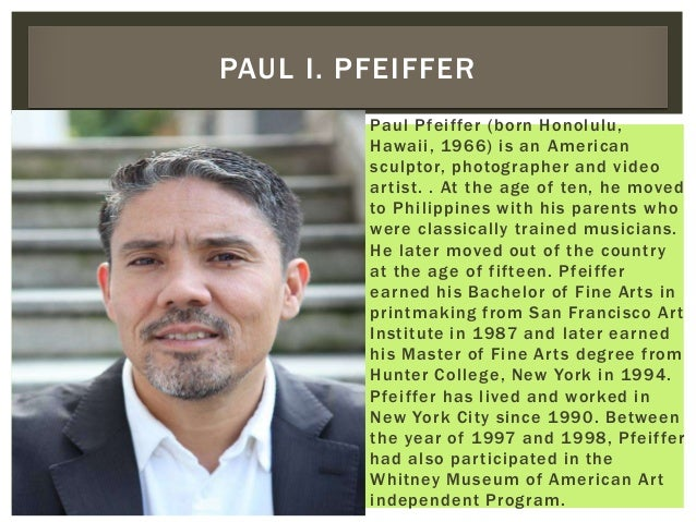  Paul Pfeiffer (born Honolulu, Hawaii, 1966) is an American sculptor, photographer and video artist. . At the age of ten,...
