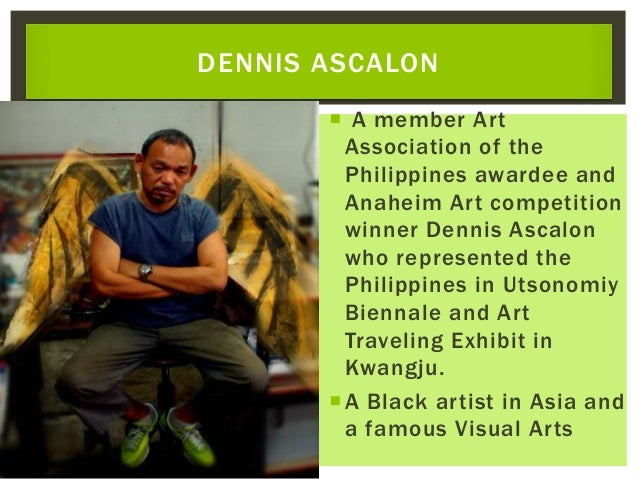  A member Art Association of the Philippines awardee and Anaheim Art competition winner Dennis Ascalon who represented th...