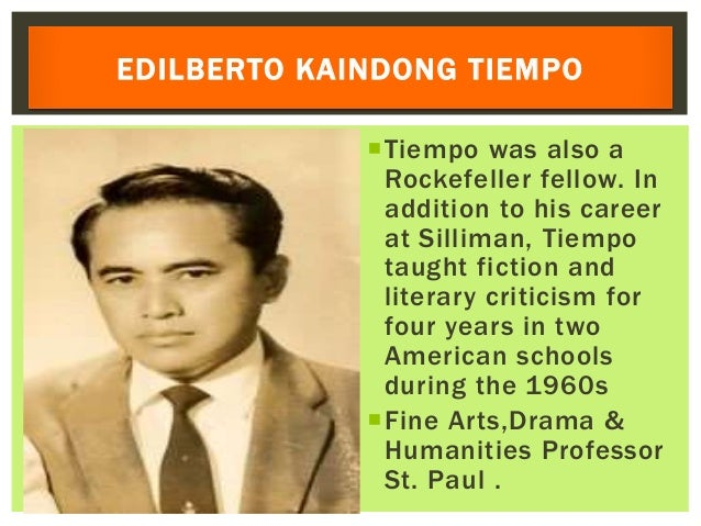 Tiempo was also a Rockefeller fellow. In addition to his career at Silliman, Tiempo taught fiction and literary criticism...