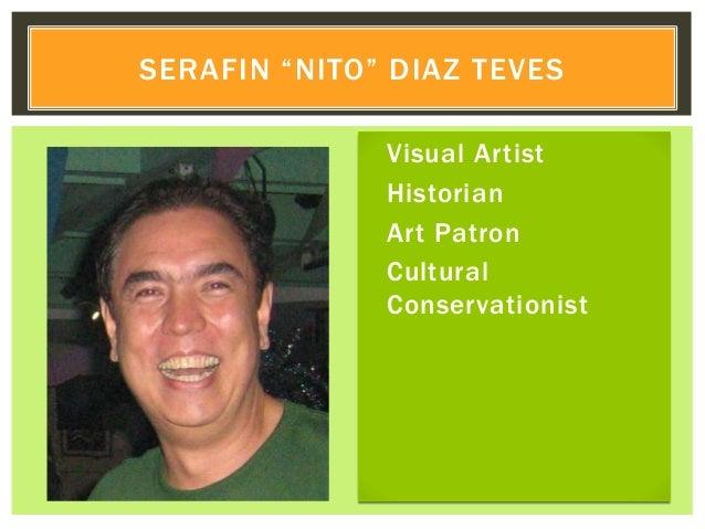 "Visual Artist Historian Art Patron Cultural Conservationist SERAFIN ""NITO"" DIAZ TEVES"