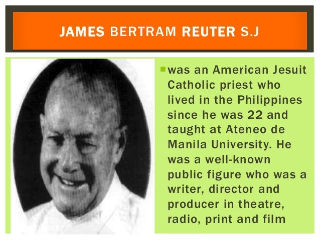 was an American Jesuit Catholic priest who lived in the Philippines since he was 22 and taught at Ateneo de Manila Univer...