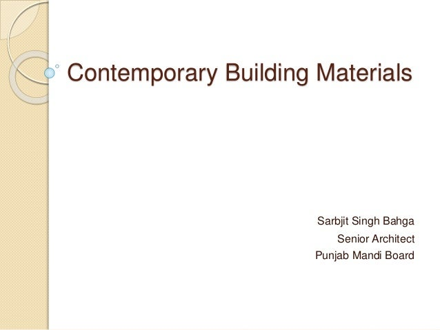 Contemporary building materials