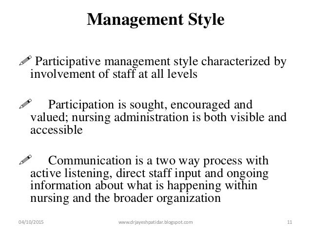 Management Style  Participative management style characterized by involvement of staff at all levels  Participation is s...