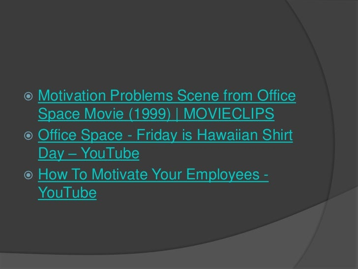 organizational behavior in movie office space Office space (1999) office space did not generate stunning box office on its original release in 1999 who's demanding an explanation for his odd behavior.