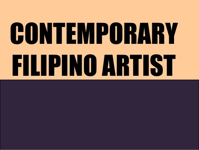 CONTEMPORARY FILIPINO ARTIST