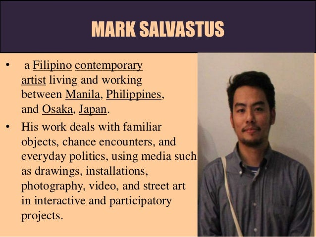 7 mark salvastus • a filipino contemporary artist