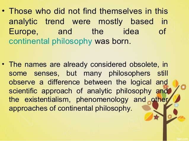 continental philosophys existentialism and phenomenology essay An introduction to the five branches of philosophy: metaphysics, epistemology, ethics, politics, and esthetics, and how they relate to one another.