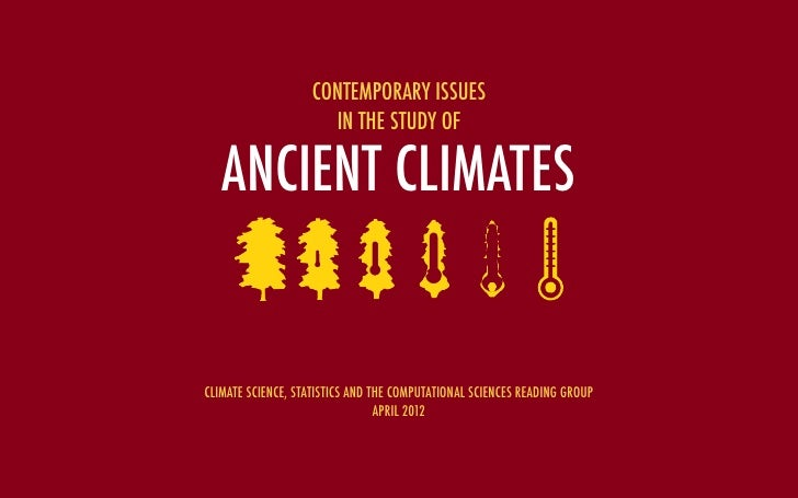 CONTEMPORARY ISSUES                     IN THE STUDY OF   ANCIENT CLIMATESCLIMATE SCIENCE, STATISTICS AND THE COMPUTATIONA...