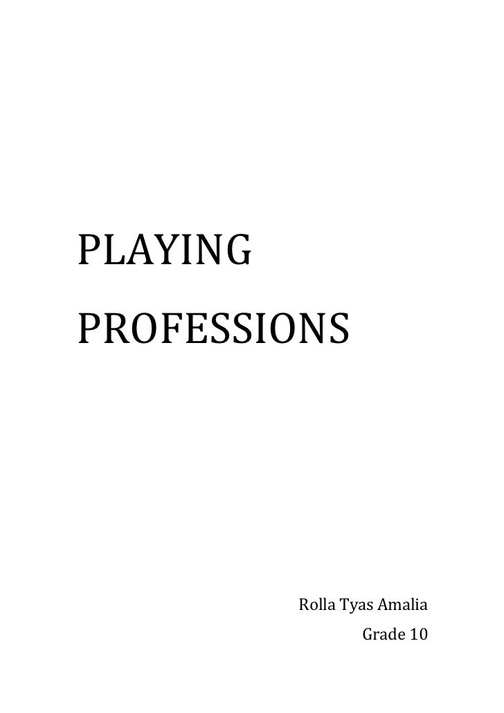 PLAYING PROFESSIONS<br />Rolla Tyas Amalia<br />Grade 10<br />My brother's school is the school, which really cares about ...
