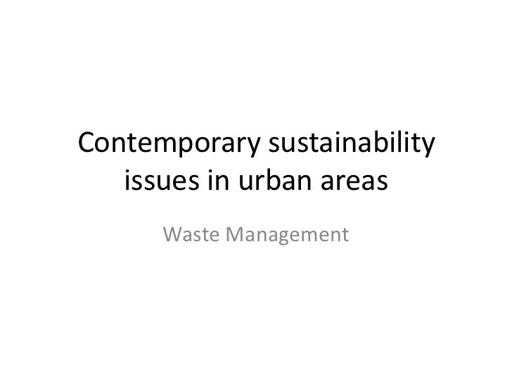 Contemporary sustainability   issues in urban areas      Waste Management
