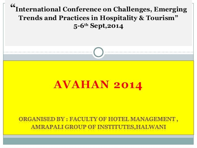 """""""International Conference on Challenges, Emerging  Trends and Practices in Hospitality & Tourism""""  5-6th Sept,2014"""