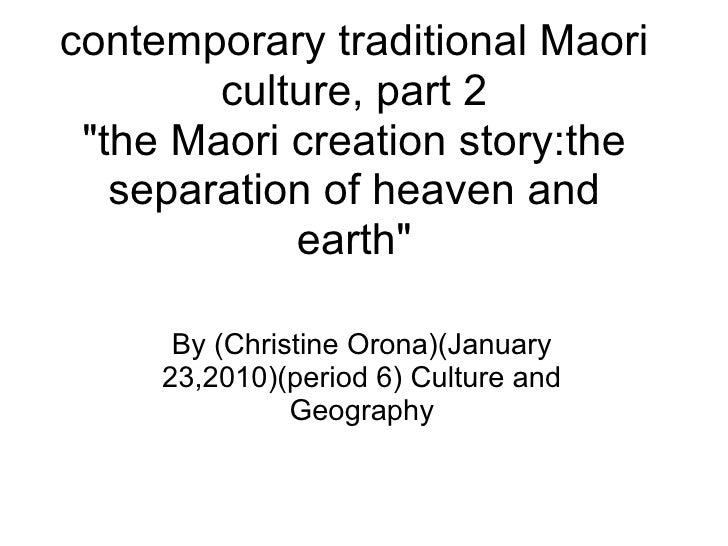 """contemporary traditional Maori        culture, part 2 """"the Maori creation story:the   separation of heaven and            ..."""