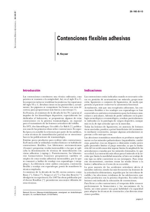 ENCICLOPEDIA MÉDICO-QUIRÚRGICA – 26-160-B10  26-160-B-10  Contenciones flexibles adhesivas B. Keyser  Indicaciones  Las co...