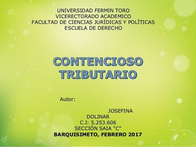 """Autor: JOSEFINA DOLINAR C.I: 5.253.606 SECCIÓN SAIA """"C"""" BARQUISIMETO, FEBRERO 2017 UNIVERSIDAD FERMIN TORO VICERECTORADO A..."""