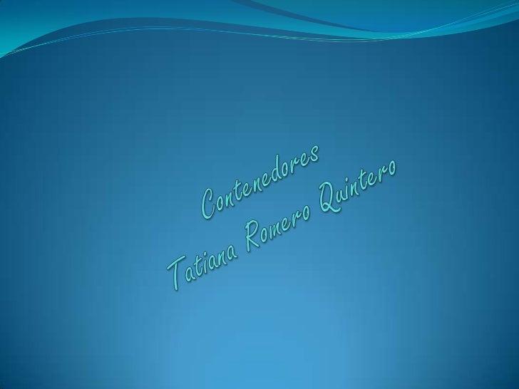 ContenedoresTatiana Romero Quintero<br />