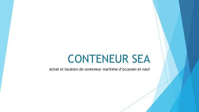 CONTENEUR SEA Achat et location de conteneur maritime d'occasion et neuf