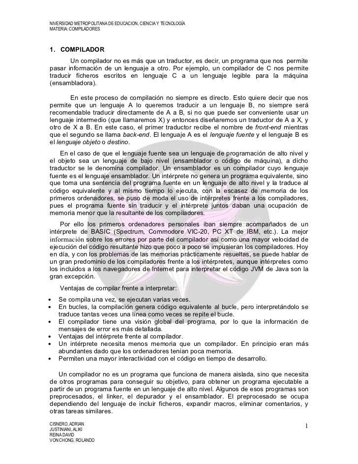 NIVERSIDAD METROPOLITANA DE EDUCACION, CIENCIA Y TECNOLOGÍAMATERIA: COMPILADORES1. COMPILADOR        Un compilador no es m...