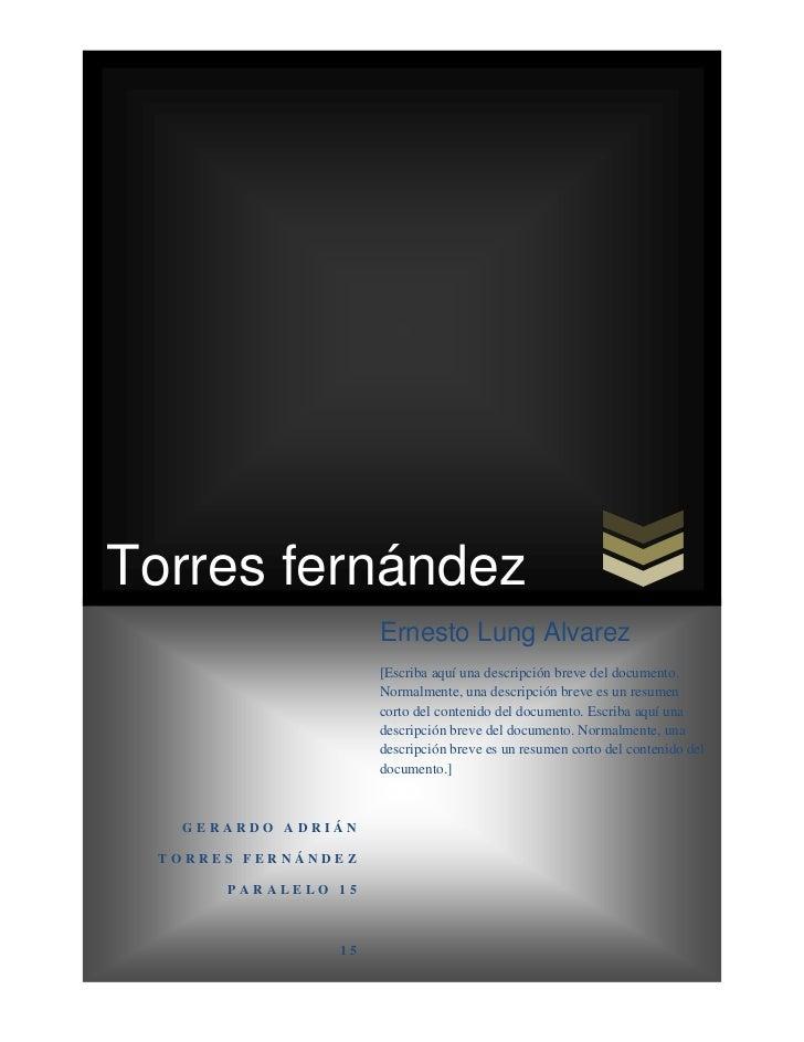 Torres fernández                    Ernesto Lung Alvarez                    [Escriba aquí una descripción breve del docume...