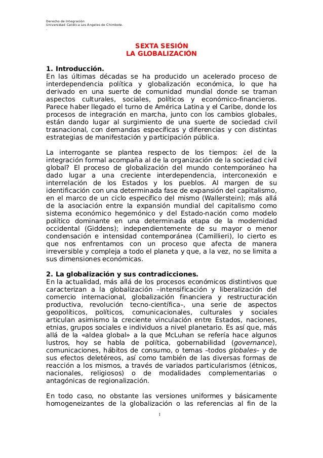 Derecho de Integración Universidad Católica Los Ángeles de Chimbote. . SEXTA SESIÓN LA GLOBALIZACIÓN 1. Introducción. En l...
