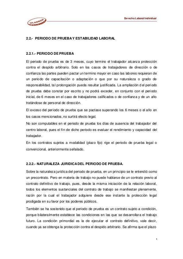 Derecho Laboral Individual 2.2.- PERIODO DE PRUEBAY ESTABILIDAD LABORAL 2.2.1.- PERIODO DE PRUEBA El periodo de prueba es ...