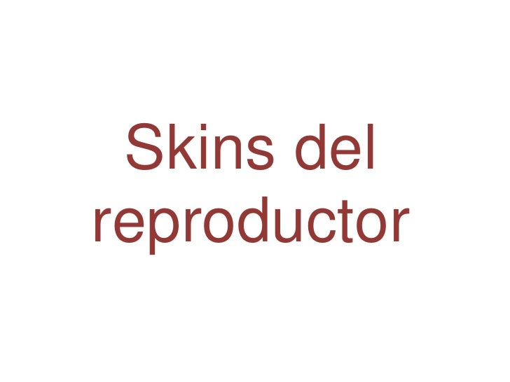 Skins del reproductor<br />