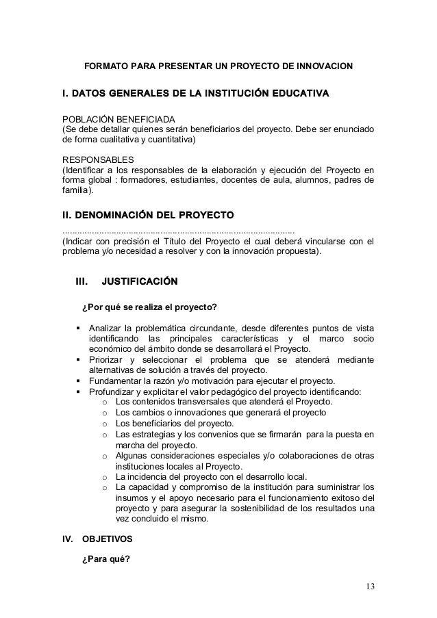 FORMATO PARA PRESENTAR UN PROYECTO DE INNOVACION I. DATOS GENERALES DE LA INSTITUCIÓN EDUCATIVA POBLACIÓN BENEFICIADA (Se ...
