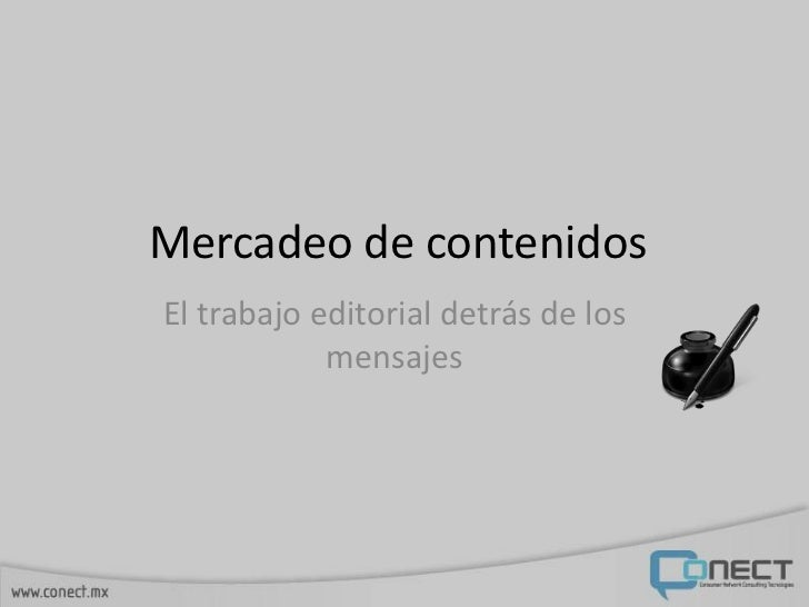 Mercadeo de contenidosEl trabajo editorial detrás de los            mensajes