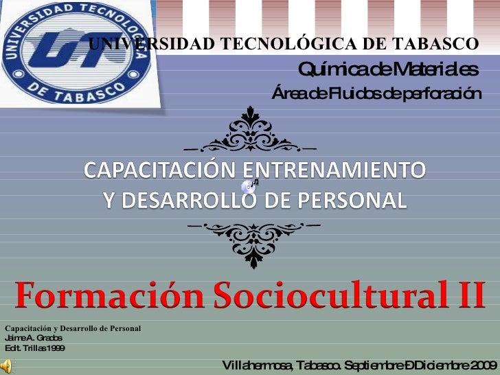 UNIVERSIDAD TECNOLÓGICA DE TABASCO Química de Materiales  Área de Fluidos de perforación Villahermosa, Tabasco. Septiembre...