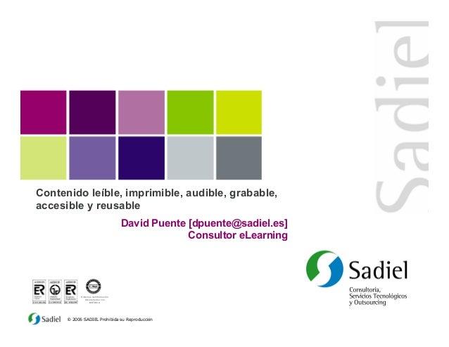Sistemas de Información desarrollados con MÉTRICA © 2006 SADIEL Prohibida su Reproducción Contenido leíble, imprimible, au...