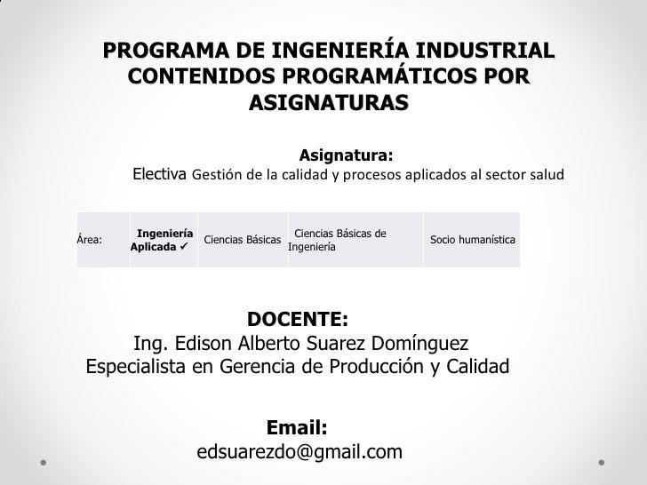 PROGRAMA DE INGENIERÍA INDUSTRIAL          CONTENIDOS PROGRAMÁTICOS POR                  ASIGNATURAS                      ...