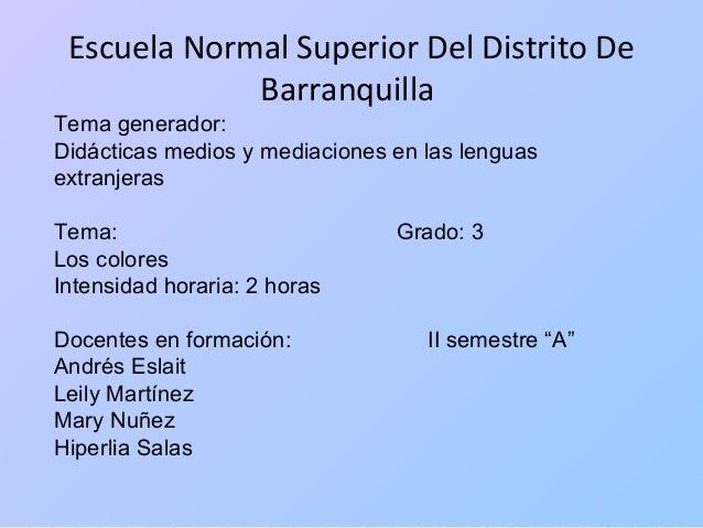 Escuela Normal Superior Del Distrito De Barranquilla Tema generador: Didácticas medios y mediaciones en las lenguas extran...