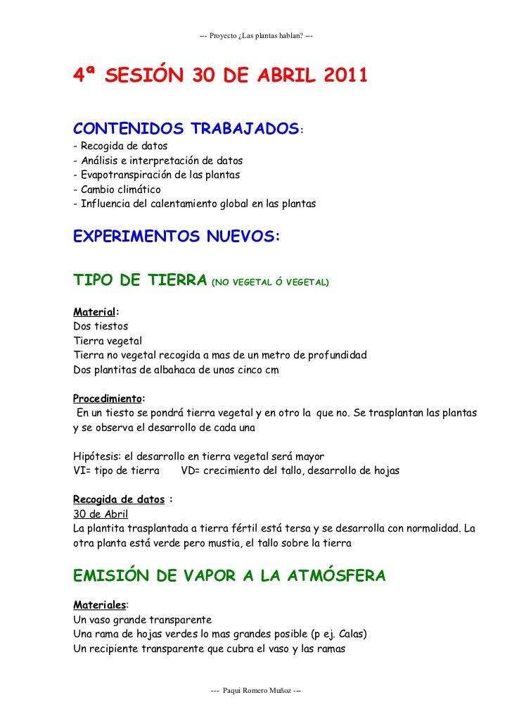 --- Proyecto ¿Las plantas hablan? ---4ª SESIÓN 30 DE ABRIL 2011CONTENIDOS TRABAJADOS:-   Recogida de datos-   Análisis e i...