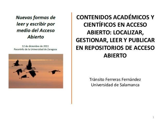 CONTENIDOS ACADÉMICOS Y  CIENTÍFICOS EN ACCESO    ABIERTO: LOCALIZAR,GESTIONAR, LEER Y PUBLICAREN REPOSITORIOS DE ACCESO  ...