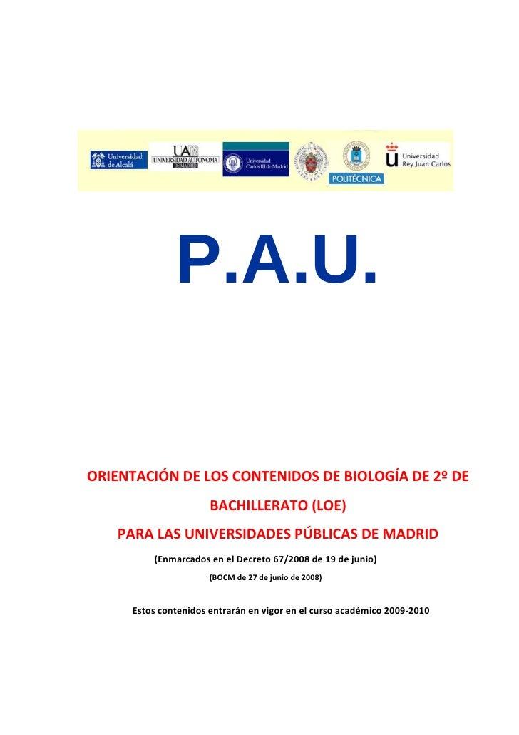 P.A.U.  ORIENTACIÓNDELOSCONTENIDOSDEBIOLOGÍADE2ºDE                        BACHILLERATO(LOE)     PARALASUNIVER...