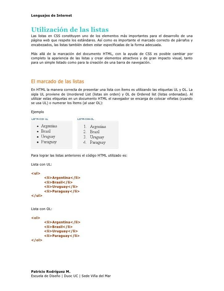 Lenguajes de Internet    Utilización de las listas Las listas en CSS constituyen uno de los elementos más importantes para...