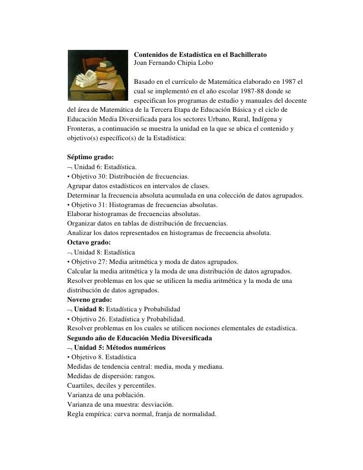 17145-3810Contenidos de Estadística en el Bachillerato<br />Joan Fernando Chipia Lobo<br />Basado en el currículo de Matem...