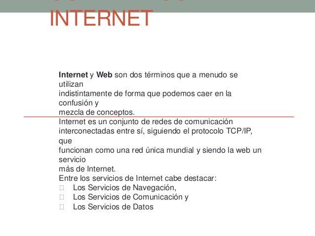 CONTENIDOS DEINTERNET          GENERALIDADES SOBRE INTERNETInternet y Web son dos términos que a menudo seutilizanindistin...