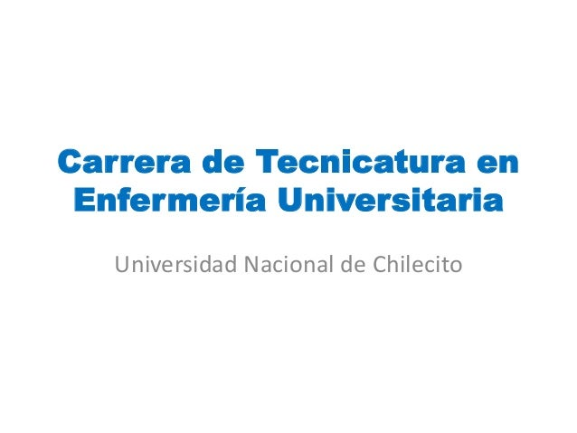 Carrera de Tecnicatura en Enfermería Universitaria Universidad Nacional de Chilecito