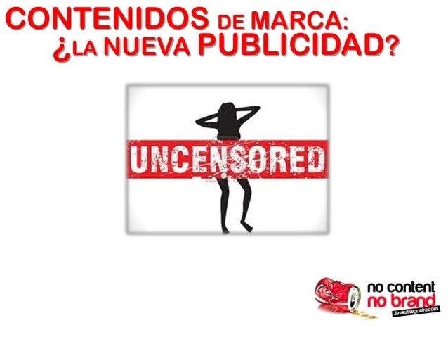 CONTENIDOS DE MARCA:  ¿LA NUEVA PUBLICIDAD?