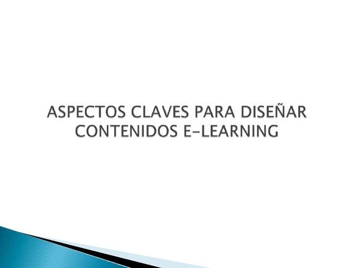 ASPECTOS CLAVES PARA DISEÑAR CONTENIDOS E-LEARNING<br />