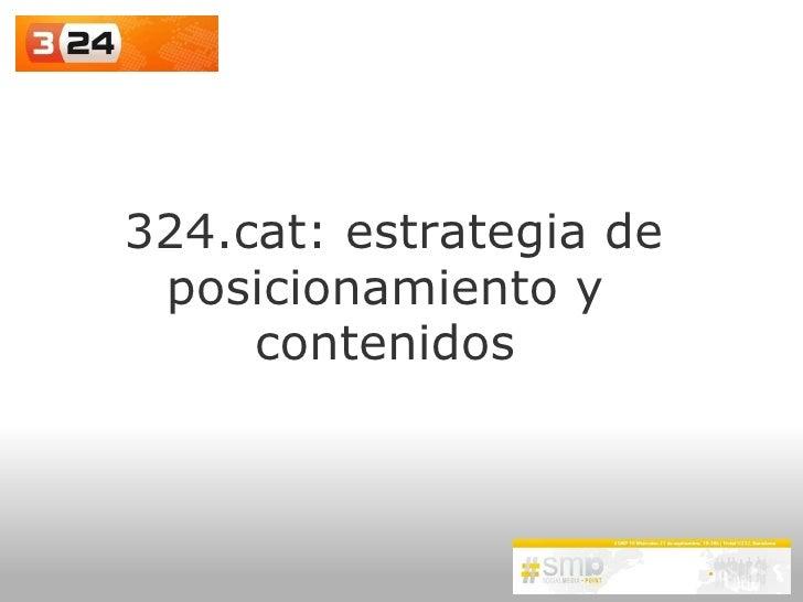 324.cat: estrategia de posicionamiento y contenidos