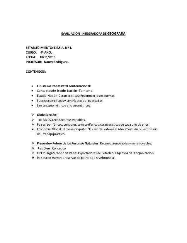 EVALUACIÓN INTEGRADORA DE GEOGRAFÍA ESTABLECIMIENTO: E.E.S.A. Nº 1. CURSO: 4º AÑO. FECHA: 18/11/2015. PROFESOR: Nancy Rodr...