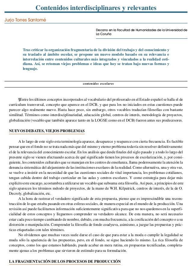 Contenidos interdisciplinares y relevantes Jurjo Torres Santomé Decano en la Facultad de Humanidades de la Universidad de ...