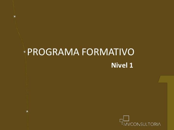 PROGRAMA FORMATIVO<br />Nivel 1<br />