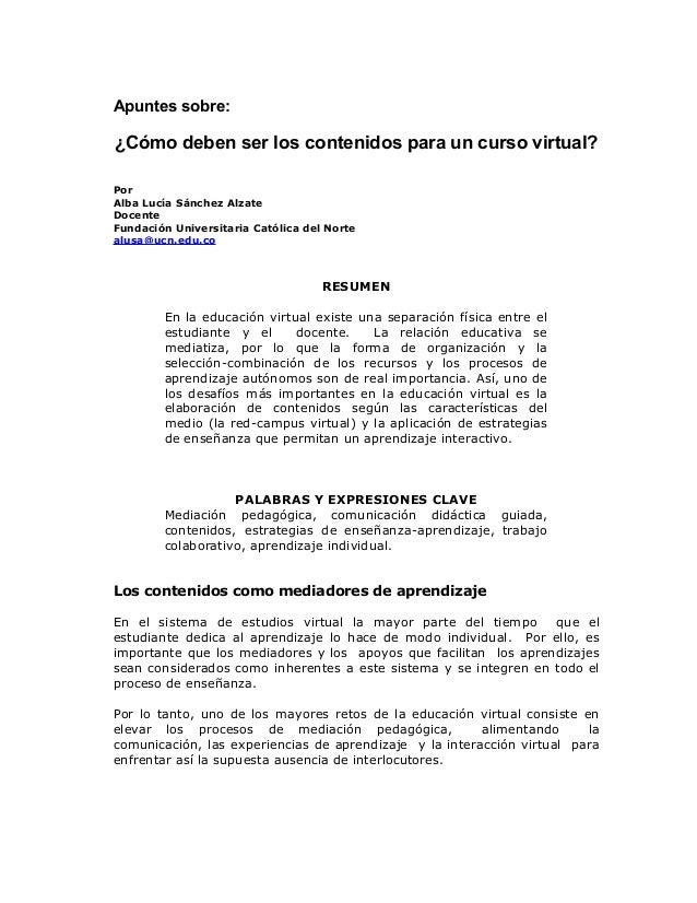 Apuntes sobre: ¿Cómo deben ser los contenidos para un curso virtual? Por Alba Lucía Sánchez Alzate Docente Fundación Unive...